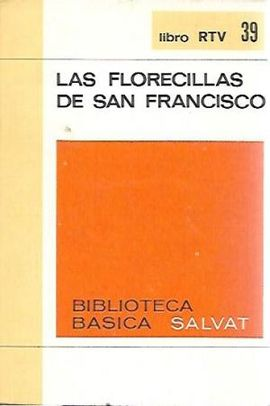 . LAS FLORECILLAS DE SAN FRANCISCO