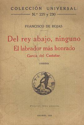 DEL REY ABAJO, NINGUNO. EL LABRADOR MÁS HONRADO. GARCIA DEL CASTAÑAR