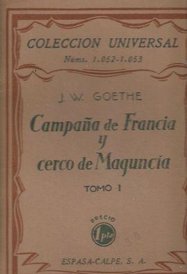 CAMPAÑA DE FRANCIA Y CERCO DE MAGUNCIA TOMO I