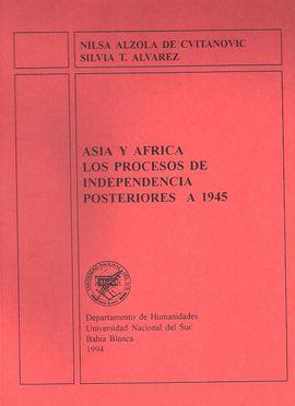 ASIA Y AFRICA LOS PROCESOS DE INDEPENDENCIA POSTERIORES A 1945