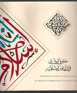 HUMAN RIGHT EN THE CULTURE OF ISLAM. LES DROITS DE L'HOMME DANS LA CULTURE ISLAMIQUE
