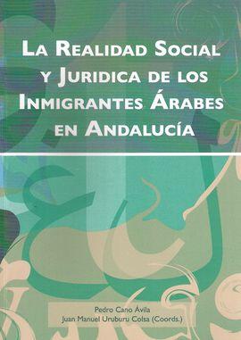LA REALIDAD SOCIAL Y JURIDICA DE LOS INMIGRANTES ÁRABES EN ANDALUCIA