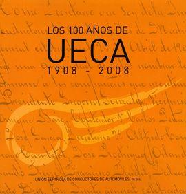 LOS 100 AÑOS DE UECA 1908 - 2008