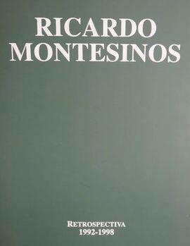 RICARDO MONTESINOS. CATALOGO DE EXPOSICON RETROSPECTIVA 1992-1998