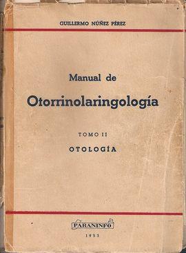 MANUAL DE OTORRINOLARINGOLOGIA TOMO II. OTOLOGIA