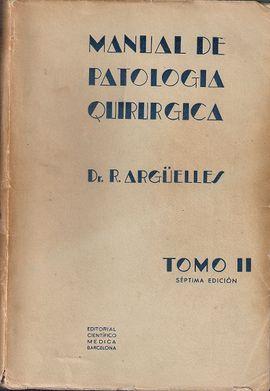 MANUAL DE PATOLOGIA QUIRURGICA ARGÜELLES TOMO II