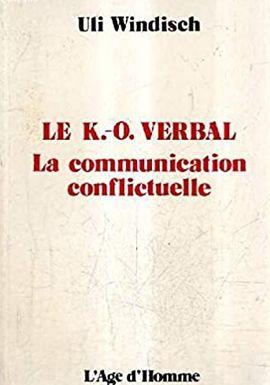LE K.O. VERBAL LA COMMUNICATION CONFLICTUELLE