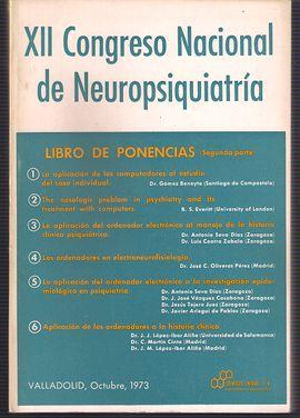 XII CONGRESO NACIONAL DE NEUROPSIQUIATRÍA-LIBRO DE PONENCIAS (SEGUNDA PARTE) -VALLADOLID, OCTUBRE 1973