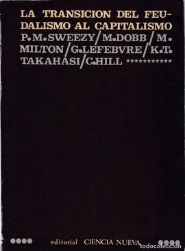 LA TRANSICION DEL FEUDALISMO AL CAPITALISMO