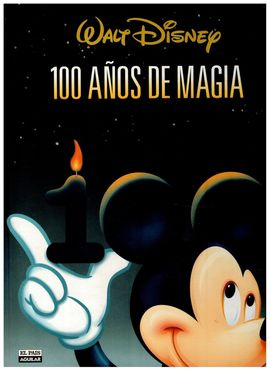 WALT DISNEY.100 AÑOS DE MAGIA