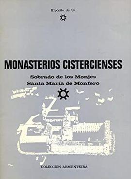 MONASTERIOS CISTERCIENSES - SOBRADO DE LOS MONJES - SANTA MARÍA DE MONFERO