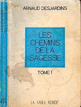 LES CHEMINS DE LA SAGESSE TOME I