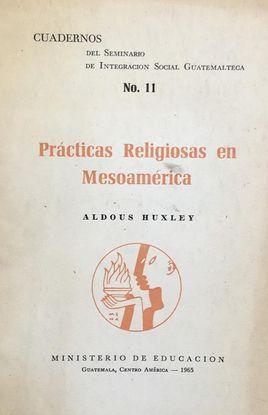 PRACTICAS RELIGIOSAS EN MESOAMERICA