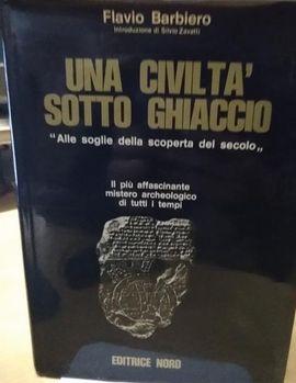 UNA CIVILTÀ SOTTO GHIACCIO ALLE SOGLIE DELLA SCOPERTA DEL SECOLO