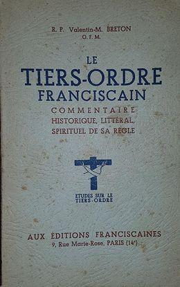 LE TIERS-ORDRE FRANCISCAIN COMMENTAIRE HISTORIQUE, LITTÉRAL, SPIRITUEL DE SA RÈGLE