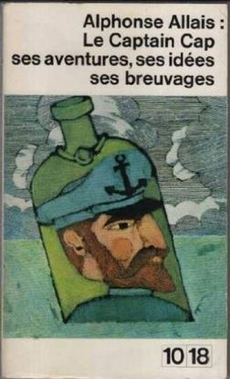 LE CAPTAIN CAP: SES AVENTURES, SES IDÉES, SES BREUVAGES.