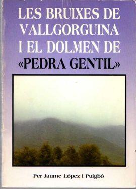 LES BRUIXES DE VALLGORGUINA I EL DOLMEN DE
