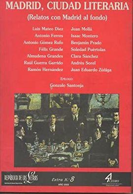 REPUBLICA DE LAS LETRAS. EXTRA N.8. AÑO 2003. MADRID, CIUDAD LITERARIA (RELATOS CON MADRID DE FONDO).