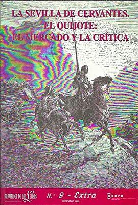 LA REPÚBLICA DE LAS LETRAS. SUPLEMENTO ESPECIAL Nº 9. DICIEMBRE 2005. LA SEVILLA DE CERVANTES. EL QUIJOTE: EL MERCADO Y LA CRÍTICA