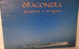 DRAGONERA. CENTRO Y ORIGEN.