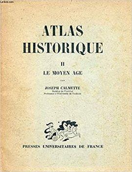 ATLAS HISTORIQUE, TOME II, LE MOYEN AGE