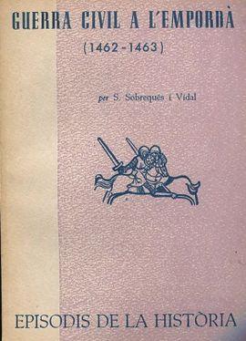 GUERRA CIVIL A L'EMPORDÀ (1462-1463).