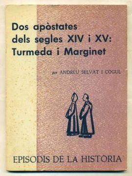 DOS APÒSTATES DELS SEGLES XIV I XV:TURMEDA I MARGINET. 1971
