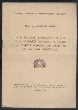 LA POBLACION PREHISTORICA DEL PALLARS SEGÚN LOS RESULTADOS DE LAS INVESTIGACIONES DEL INSTITUTO DE ESTUDIOS PIRENAICOS