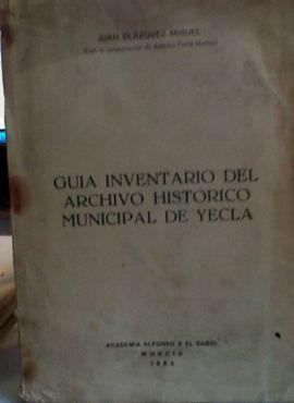 GUIA INVENTARIO DEL ARCHIVO HISTORICO MUNICIPAL DE YECLA