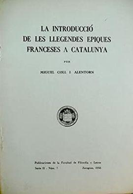 LA INTRODUCCIÓ DE LES LLEGENDES EPIQUES FRANCESES A CATALUNYA.