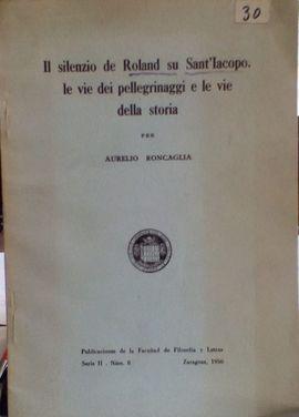 IL SILENZIO DEL ROLAND SU SANT'IACOPO: LE VIE DEI PELLEGRINAGGI E LE VIE DELLA STORIA