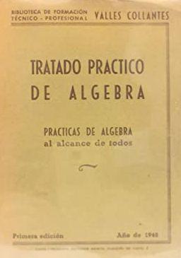 TRATADO PRÁCTICO DE ÁLGEBRA. PRÁCTICAS DE ÁLGEBRA.