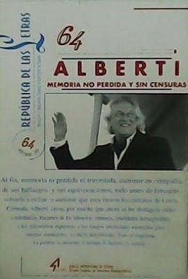 REPÚBLICA DE LAS LETRAS..Nº 64. ALBERTI. MEMORIA NO PERDIDA Y SIN CENSURAS.