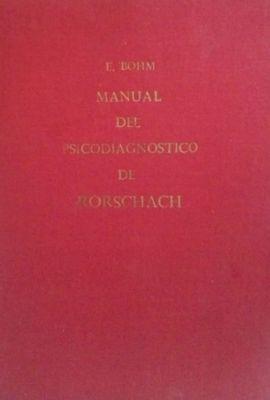 MANUAL DEL PSICODIAGNOSTICO DE RORSCHACH PARA PSICOLOGOS, MEDICOS Y PEDAGOGOS