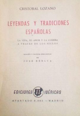 LEYENDAS Y TRADICIONES ESPAÑOLAS. LA VIDA, EL AMOR Y LA GUERRA A TRAVÉS DE LOS SIGLOS.