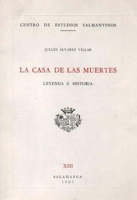 LA CASA DE LAS MUERTES. LEYENDA E HISTORIA.