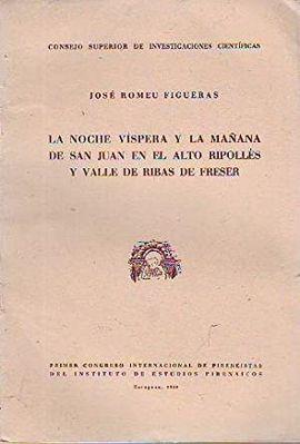 LA NOCHE VÍSPERA Y LA MAÑANA DE SAN JUAN EN EL ALTO RIPOLLÉS Y VALLE DE RIBAS DE FRESER
