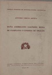 DOÑA ANDREGOTO GALÍNDEZ, REINA DE PAMPLONA Y CONDESA DE ARAGÓN