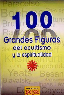 100 GRANDES FIGURAS DEL OCULTISMO Y LA ESPIRITUALIDAD