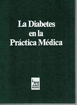 LA DIABETES MELLITUS EN LA PRÁCTICA MÉDICA / DIETÉTICA EN LA DIABETES