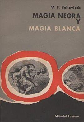 MAGIA NEGRA Y MAGIA BLANCA.