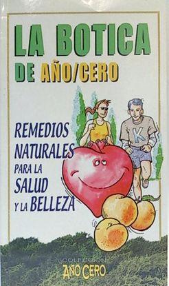 LA BOTICA DE AÑO/CERO: REMEDIOS NATURALES PARA LA SALUD Y LA BELLEZA