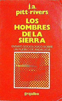 LOS HOMBRES DE LA SIERRA. ENSAYO SOCIOLÓGICO SOBRE UN PUEBLO DE ANDALUCÍA