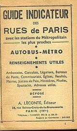 GUIDE INDICATEUR DES RUES DE PARIS AVEC LES STATIONS DU MÉTROPOLITAIN LES PLUS PROCHES: AUTOBUS-MÉTRO, RENSEIGNEMENTS UTILES