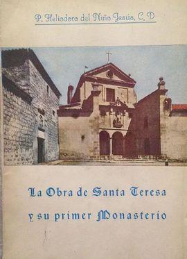LA OBRA DE SANTA TERESA Y SU PRIMER MONASTERIO