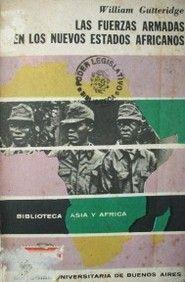 LAS FUERZAS ARMADAS EN LOS NUEVOS ESTADOS AFRICANOS.