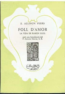 FOLL D' AMOR. LA VIDA DE RAMON LLULL