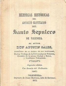 MEMORIAS HISTORICAS DEL ANTIGUO SANTUARIO DEL SANTO SEPULCRO DE VALENCIA (FACSIMIL DE LA EDICIONDE 1852)