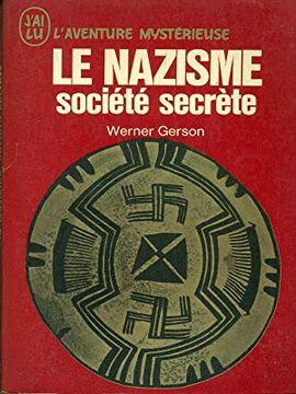 LE NAZISME SOCIETE SECRETE