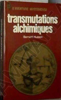 TRANSMUTATIONS ALCHIMIQUES